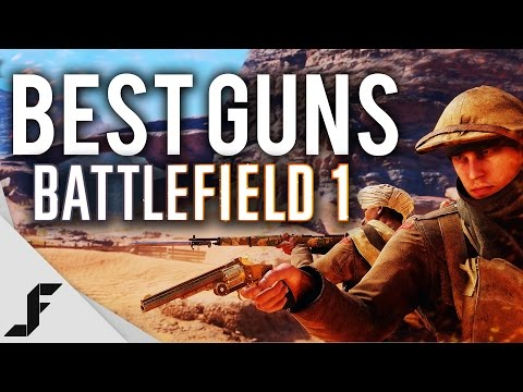 BEST GUNS - Battlefield 1 Ultimate Class Guide