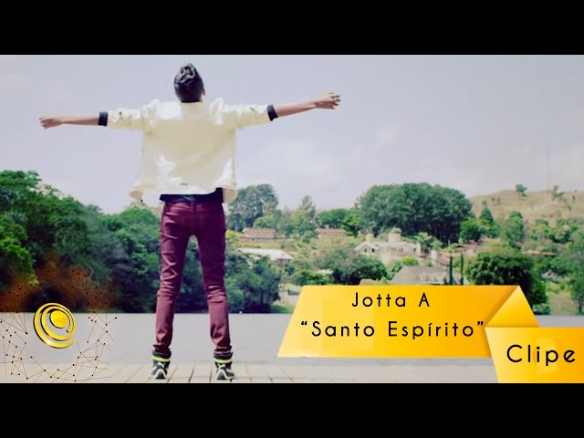 Jotta A - Santo Espírito - Clipe oficial