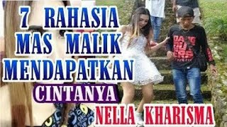 Download video 7 Rahasia mas Malik Mendapatkan cintanya nella kharisma