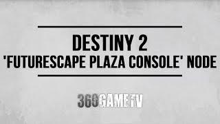 Destiny 2 Futurescape Plaza Console Node Location (Sleeper Simulant Nodes Location)