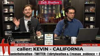 Follow-up On Billy, Logic, Skepticism, & Debate Styles | Kevin - California | Talk Heathen 03.09