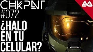 CHKPNT Podcast #072 - ¿Vas a poder jugar Halo, Forza y Gears en tu celular?