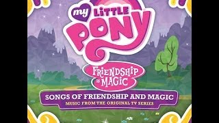 My Little Pony - Songs of Friendship and Magic (Official Album)