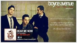 Boyce Avenue - Hear Me Now (Official Song & Lyrics) on iTunes & Spotify