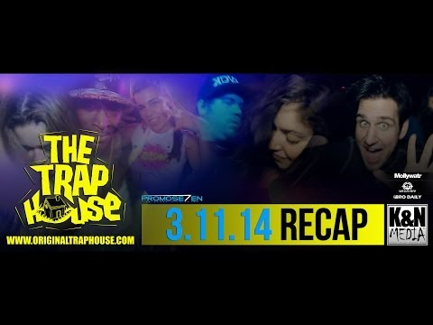 The Trap House Chicago - PHNM - K&N Media - 3.11.14 Recap