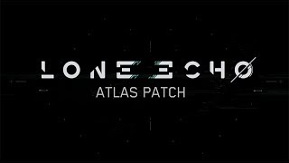 Lone Echo Atlas Patch: New CPU Intensive Features