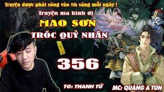 Mao Sơn Tróc Quỷ Nhân [ Tập 356 ] Quái Vật Thi Tộc - Truyện ma pháp sư- Quàng A Tũn