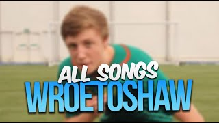WROETOSHAW ALL SONGS