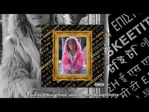 [Lyrics + Vietsub] Lil Pump - ESSKEETIT