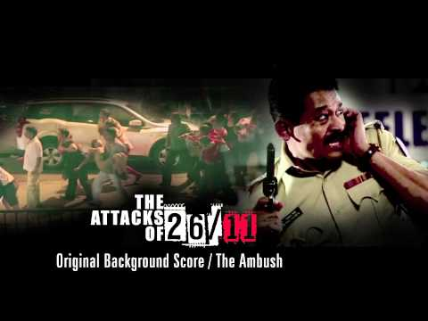 The Attacks Of 26/11 - Original Background Score - The Ambush