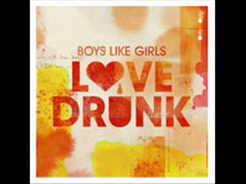 Boys Like Girls -Love Drunk-