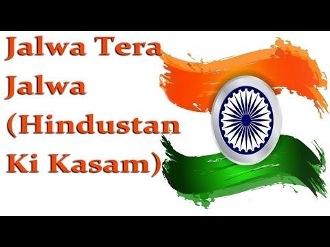 Jalwa Tera Jalwa (Hindustan Ki Kasam) || Patriotic Songs