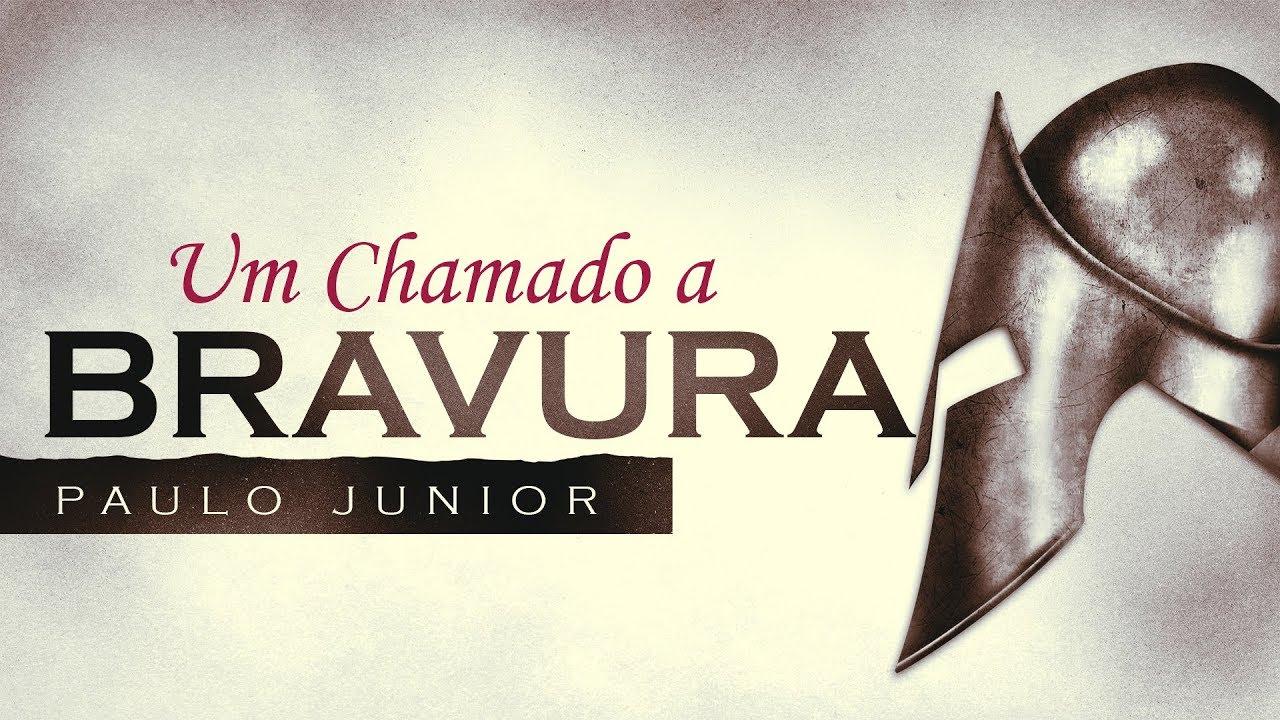 Um Chamado a Bravura - Paulo Junior