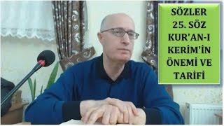 Zafer Akyüzlü - Sözler - 25. Söz - Kur'an-ı Kerim'in Önemi ve Tarifi