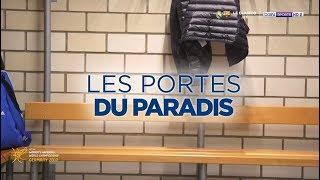"""Inside Mondial2017 : """"Les Portes du Paradis"""""""