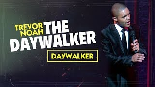"Throwback! ""The Daywalker"" - Trevor Noah - (Daywalker)"