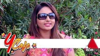 Y Cafe | Vinu Udani Siriwardana | Sirasa TV 25th May 2019