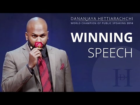 Dananjaya Hettiarachchi World Champion of Public Speaking 2014 FULL SPEECH