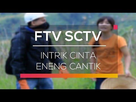 download lagu FTV SCTV - Intrik Cinta Eneng Cantik gratis