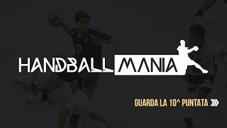 HandballMania - 10^ puntata [21 novembre]