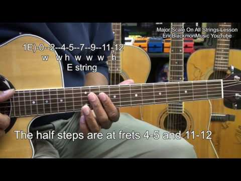 How To Play The Major Scale On All 6 Guitar Strings In 5 Minutes Lesson Tutorial EricBlackmonGuitar