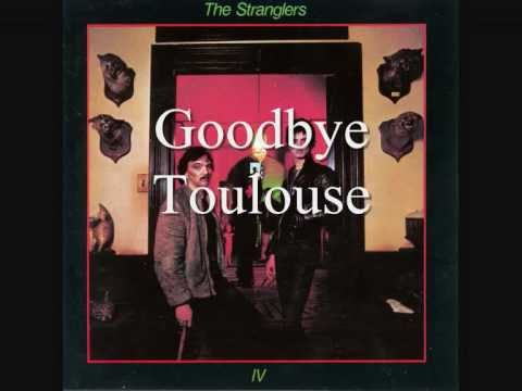 Stranglers - Goodbye Toulouse