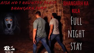 BHANGARH FORT HAUNTED FULL HD | FULL NIGHT STAY | BHUTIYA MAHAL | THE REAL ONE