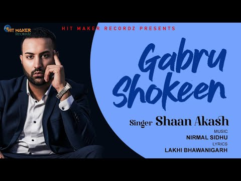 Shaan Akash -gabru Shokeen -  Full Video video