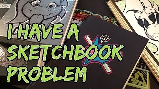"SKETCHBOOK FLIP - ""i have a sketchbook problem."""