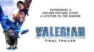 Valerian and the City of a Thousand Planets | Final Trailer | In Theaters July 21, 2017