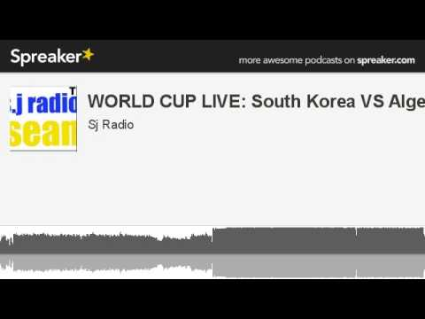 WORLD CUP LIVE: South Korea VS Algeria (made with Spreaker)