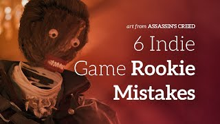 6 Mistakes I Made When I Started Making Games