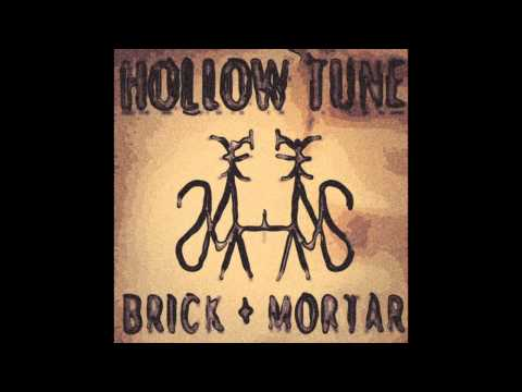 Brick And Mortar - Hollow Tune