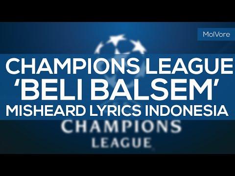 Champions League Anthem 'Beli Balsem' (Misheard Lyrics Indonesia)