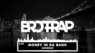 CAKEDUP - Money In Da Bank