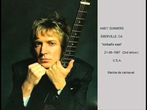ANDY SUMMERS - Manha de Carnaval (Emerville, CA