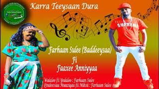Farhaan Sulee Baddeeysaa fi Faaxee Anniyyaa New Oromic Music 2018