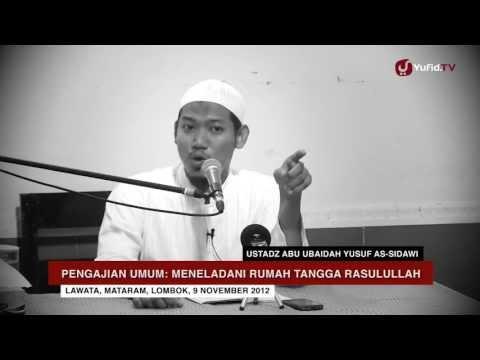 Pengajian Keluarga Sakinah: Meneladani Rumah Tangga Rasulullah - Ustadz Abu Ubaidah Yusuf As-Sidawi