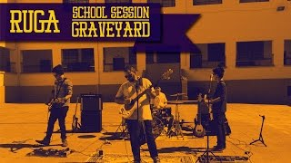 Ruga - School Session (Graveyard)