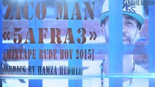 Zico Man________ 5afra3 [Mixtape Rude Boy 2015] {lyrics by hamza hedhli}