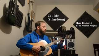 Download Lagu Shinedown - Call Me Acoustic Cover - Ryan Bramblett (The Proteus Project) Gratis STAFABAND