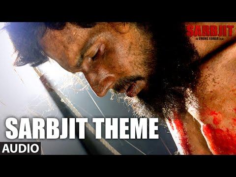 SARBJIT THEME Full Song | Aishwarya Rai Bachchan, Randeep Hooda, Richa Chadda | T-Series