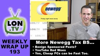 Weekly Wrapup 193 - Newegg Says Tax Issue Resolved, Balancing Sponsorships and more