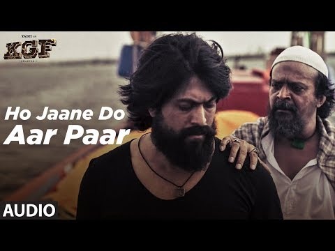 Full Audio : Ho Jaane Do Aar Paar | KGF | Yash  | Srinidhi Shetty | Ravi Basrur