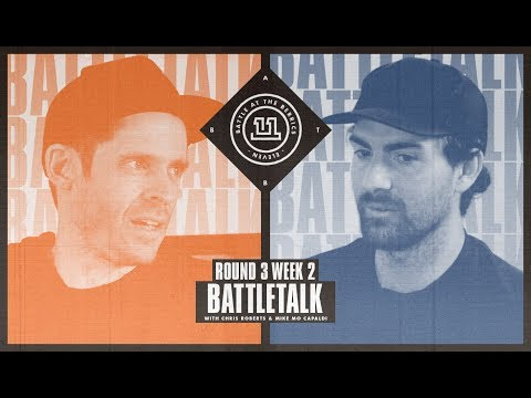BATB 11 | Battletalk: Round 3 Week 2 - with Mike Mo and Chris Roberts