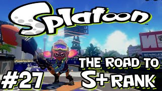 Splatoon - Road to S+ Rank - 27 - The Legendary Super+ Squid