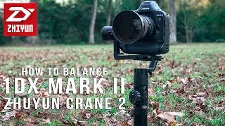 How to Balance Zhiyun Crane 2 with 1DX Mark ii