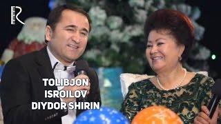 Tolibjon Isroilov - Diydor shirin | Толибжон Исроилов - Дийдор ширин