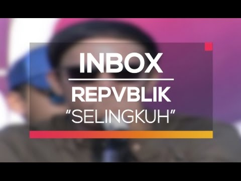 download lagu Repvblik - Selingkuh Live On Inbox gratis
