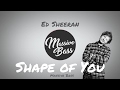 Ed Sheeran Shape Of You Bvd Kult Remix BASS BOOSTED mp3